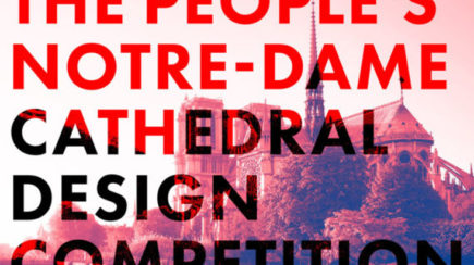The People's Notre-Dame Cathedral Design Competition