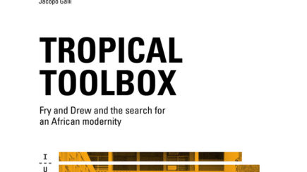 Tropical toolbox : fry and drew and the search for an African modernity