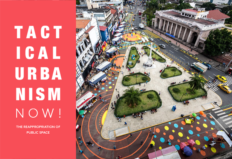 Tactical Urbanism Now! The reappropriation of public space