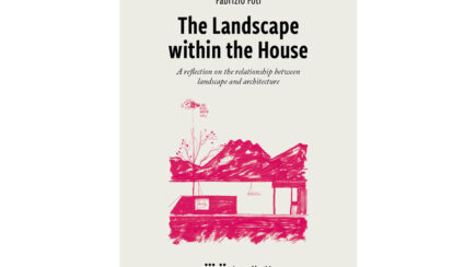 The Landscape within the House: A reflection on the relationship between landscape and architecture