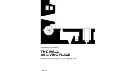 The wall as living place :Hollow structural forms in Louis Kahn's work