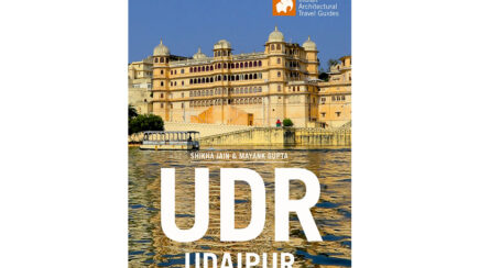 UDR-Udaipur Architectural Travel Guide