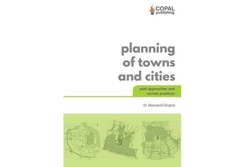 Planning of Towns and Cities: Past Approaches and Current Practices